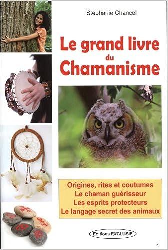 Lire un Le grand livre du chamanisme pdf