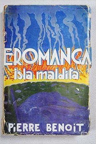 EROMANGA, ISLA MALDITA. Version española por Boris Bureba. Primera Edicion.: Amazon.es: Pierre Benoit: Libros