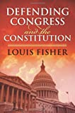 Defending Congress and the Constitution (Studies in Government and Public Policy)