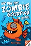 My Big Fat Zombie Goldfish 2: the Seaquel