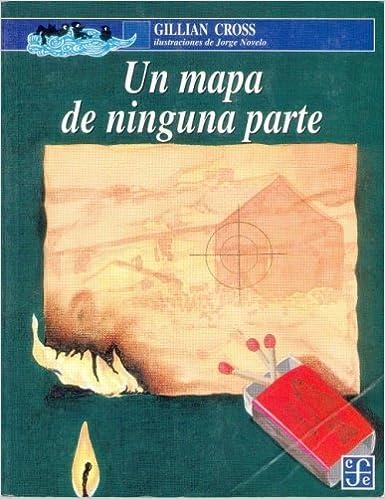 Un Mapa de Ninguna Parte=A Map of Nowhere A la Orilla del ...