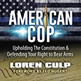 American Cop: Upholding the Constitution and