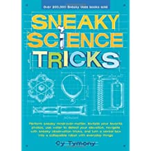 Sneaky Science Tricks: Perform Sneaky Mind-Over-Matter, Levitate Your Favorite Photos, Use Water to Detect Your Elevation (Sneaky Books) by Cy Tymony (2010-04-06)
