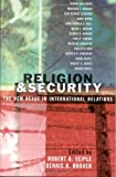 Religion and Security, Robert A. Seiple and Dennis Hoover, 0742532127