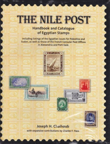 The Nile Post: Handbook and Catalogue of Egyptian Stamps, Including Listings of the Egyptian Issues for Palestine and Sudan, as Well