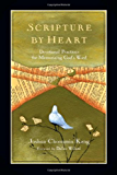 Scripture by Heart: Devotional Practices for Memorizing God's Word
