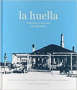 La Huella: Historias y recetas del Parador (Spanish Edition) (Spanish) Hardcover – May 30, 2016