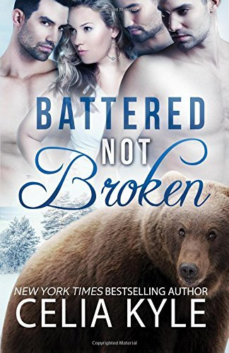 By Celia Kyle Battered Not Broken (1st First Edition) [Paperback] pdf