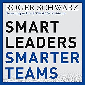 Smart Leaders, Smarter Teams Audiobook