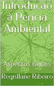 Introdução à Perícia Ambiental: Aspectos Gerais