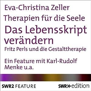 Das Lebensskript verändern - Fritz Perls und die Gestalttherapie (Therapien für die Seele) Hörbuch