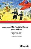 Die Kapitän-Nemo-Geschichten: Geschichten gegen Angst und Stress