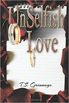 Book By T. S. Grinnage UnSelfish Love