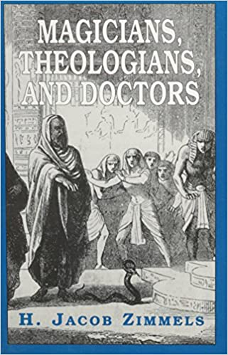 Magicians, Theologians, and Doctors: Studies in Folk Medicine and Folklore As Reflected in the Rabbinical Response