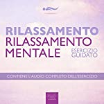 Rilassamento - Rilassamento mentale [Relaxation - Relaxation of Mind]: Esercizio guidato [Guided Exercise] | Steven Bailey