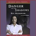 Danger in the Shadows | Dee Henderson