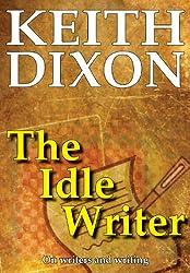 The Idle Writer (English Edition)