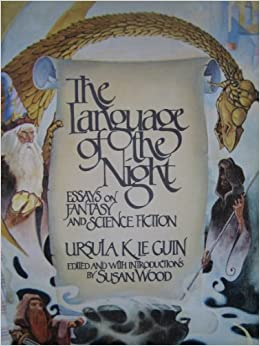 language of the night essays on fantasy and science fiction