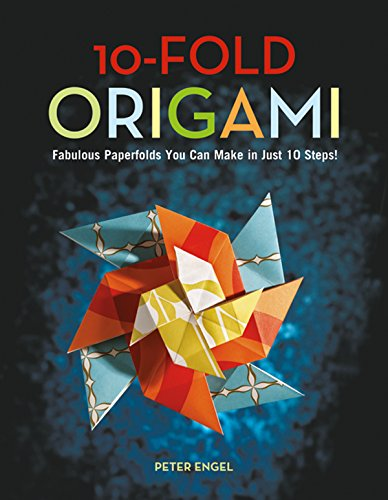 (10-Fold Origami: Fabulous Paperfolds You Can Make in Just 10 Steps!: Origami Book with 26 Projects: Perfect for Origami Beginners, Children or Adults)