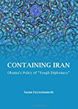 img - for Containing Iran: Obama's Policy of Tough Diplomacy by Sasan Fayazmanesh (2013-12-01) book / textbook / text book