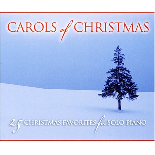 Carols of Christmas: 25  Christmas Favorites for Solo Piano by Martingale Music