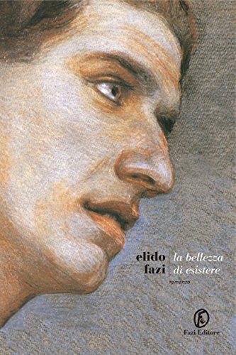 La Bellezza di esistere (Italian Edition)