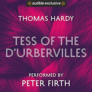 Tess of the D'Urbervilles Audiobook by Thomas Hardy Narrated by Peter Firth