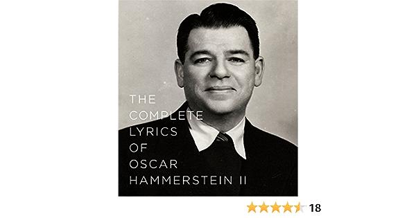 The Complete Lyrics Of Oscar Hammerstein Ii Oscar Hammerstein Ii Amy Asch Ted Chapin 9780375413582 Amazon Com Books