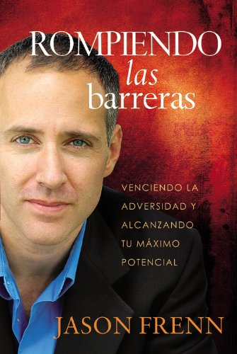 Rompiendo las barreras: Venciendo la adversidad y alcanzando tu máximo potencial (Spanish Edition)
