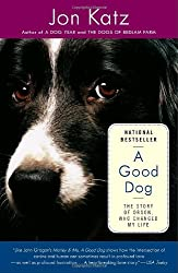 A Good Dog: The Story of Orson, Who Changed My Life