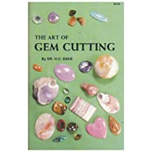 The Art of Gem Cutting: Including Cabochons, Faceting, Spheres, Tumbling, and Special Techniques