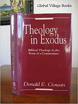 Book Theology in Exodus: Biblical Theology in the Form of a Commentary