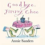 Goodbye, Jimmy Choo | Annie Sanders