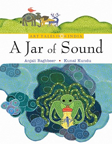 A Jar of Sound: Bhil Art (Art Tales from India)