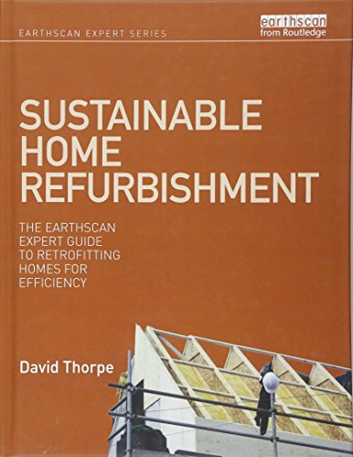 Sustainable Home Refurbishment: The Earthscan Expert Guide to Retrofitting Homes for Efficiency by Brand: Routledge