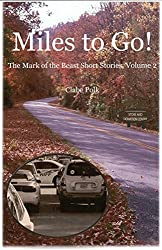 Miles to Go: The Mark of the Beast Short Stories Volume 2