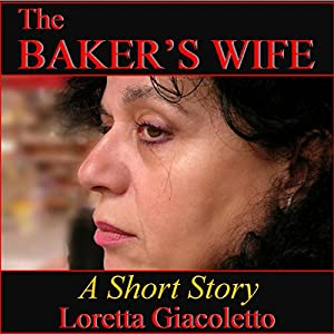 The Baker's Wife: A Short Story Audiobook