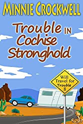 Trouble in Cochise Stronghold (Will Travel for Trouble Series Book 8)