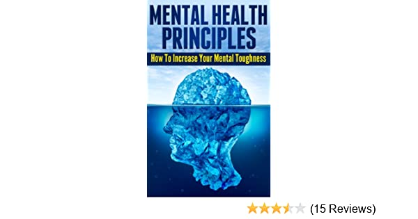 Mental Health Principles: How To Increase Your Mental Toughness
