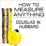 How to Measure Anything: Finding the Value of 'Intangibles' in Business