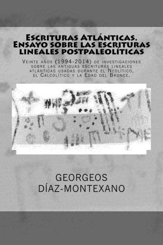 as. Ensayo sobre las escrituras lineales postpaleolíticas: Veinte años (1994-2014) de investigaciones sobre las antiguas escrituras ... (Volume 5) (Spanish Edition) ()