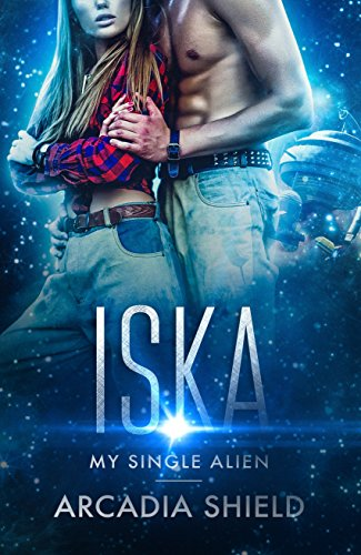 Iska (My Single Alien - sci-fi romance adventure Book 4)