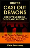 How to Cast Out Demons from Your Home, Office and
