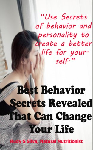 Best Behavior Secrets Revealed That Can Change Your Personality: Discover how to change personality disorders using these behavior secrets no one is talking about.