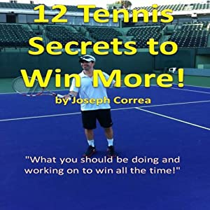 12 Tennis Secrets to Win More Audiobook