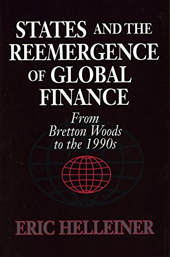 States and the Reemergence of Global Finance: From Bretton Woods to the 1990s - Global Wood