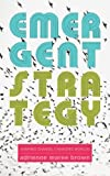 Emergent Strategy: Shaping Change, Changing Worlds by  adrienne maree brown in stock, buy online here
