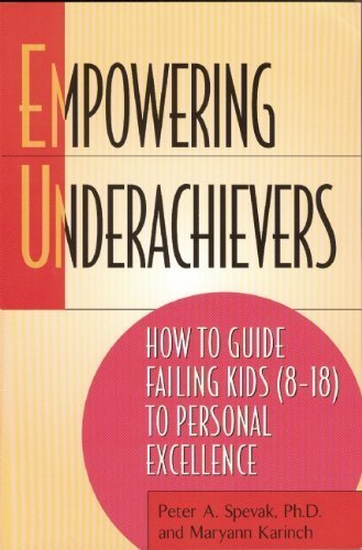 Empowering Underachievers by Peter Spevak, Maryann Karinch (September 6, 2000) Paperback 1st
