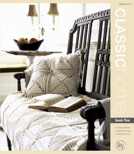Rowan Yarns: Home, 12 Designs (Knitting, Crochet) (Classic, Book 5) (Classic Yarns Rowan)