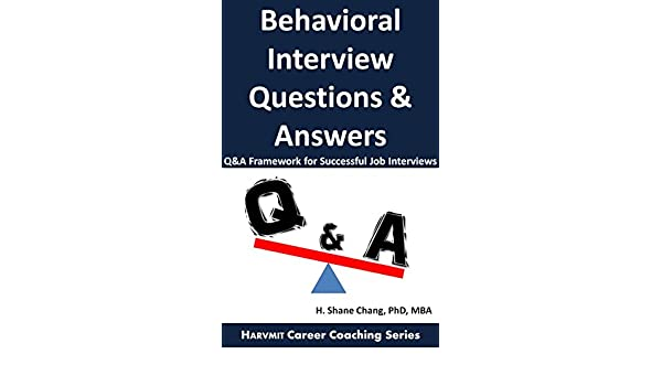 behavioral interview questions and answers q a framework for